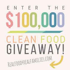 $100,000 CLEAN FOODS GIVEAWAY https://homesteadonahill.com/giveaways/clean-foods-giveaway/?lucky=1574