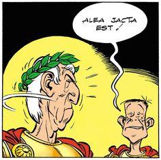 Astérix chez les Belges. Alea Jacta est... le sort en est jeté, Jules César prononça cette phrase historique après avoir traversé le Rubicon. Sa décision était irréversible...