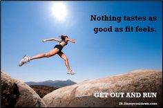 When you are tempted, remember that nothing tastes as good as fit feels, even chocolate.