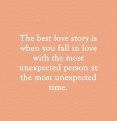 """55 Romantic Quotes – """"The best love story is when you fall in love with the Best Quotes Love Cute Quotes, Great Quotes, Quotes To Live By, Inspirational Quotes, In Love With You Quotes, Love Story Quotes, Perfect Man Quotes, Second Love Quotes, Admire Quotes"""