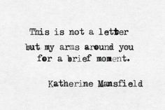 Discover the best 31 Katherine Mansfield Quotes below. Kathleen Mansfield Murry was a prominent short story writer who was born and brought up in colonial New Zealand. Katherine Mansfield, Pretty Words, Love Words, Beautiful Words, Love Is, Literary Quotes, More Than Words, Love Letters, Favorite Quotes