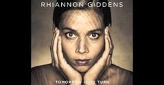 Rhiannon Giddens - Don't Let It Trouble Your Mind | MUSIC for EARTH Dwellers | Pinterest | Music, Dolly Parton and Itunes