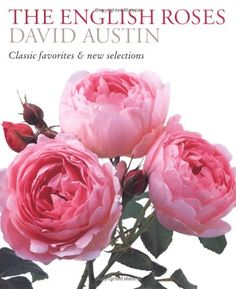 The English Roses: Classic Favorites & New Selections by David Austin,http://www.amazon.com/dp/0881927538/ref=cm_sw_r_pi_dp_EHjnsb054Q48KGF0