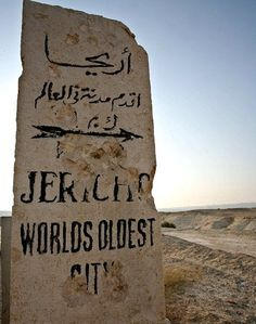 JERICHO ISRAEL It is believed to be one of the oldest inhabited cities in the world.