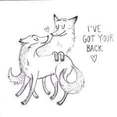 I've got your back. Love, fox, heart, lovely, drawing, art, illustration, black and white, pencil, foxy, design, woods, animals, cute, critters, he and she