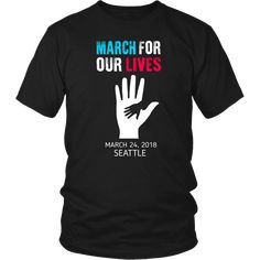 March For Our Lives Seattle Shirt - March 24th 2018 T-Shirt
