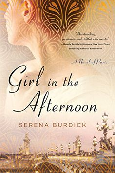 Girl in the Afternoon: A Novel of Paris by Serena Burdick https://smile.amazon.com/dp/1250082676/ref=cm_sw_r_pi_dp_883LxbPN4ZEDM