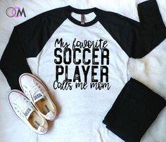 My Favorite Football Player Calls Me Mom Shirt, My Favorite Football Player Shirt, Football Mom Shirt, Football Shirt - Raglan - One Crafty Momma Soccer Moms, Soccer Mom Shirt, Mom Of Boys Shirt, Football Mom Shirts, Basketball Mom, Kids Soccer, Football Shirts, Sports Shirts, T Shirts