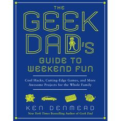 Geek Dad's Guide to Weekend Fun. With The Geek Dad's Guide to Weekend Fun you and your child can: • Build homemade robots from scratch • Rig a death-defying zip line in the backyard • Hack into mechanical toys to add cool electronic twists Filled with step-by-step illustrations, contributions from geek celebrities, and much more. By Ken Denmead, an engineer, father, and the editor of the wildly popular GeekDad blog on Wired.com.