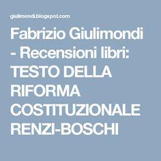 Fabrizio Giulimondi - Recensioni libri: TESTO DELLA RIFORMA COSTITUZIONALE RENZI-BOSCHI