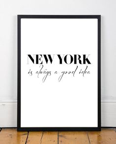 """New York is always a good idea Typography Art Poster Scandinavian Wall Art, 50x70, 24x36"""", 8x10"""""""