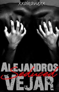 Alejandros Conunji-Vejar - Seduced #ConsunjiSeries #ConsunjiLegacy #Consunji #fanmade #xxakanexx #wattpad #bookcover #Ollie #Etang #Gay