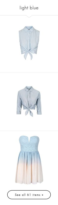 """light blue"" by etheriz-ed ❤ liked on Polyvore featuring tops, shirts, crop tops, blouses, blue, blue crop top, blue chambray shirt, crop shirt, crop tie shirt and blue shirt"