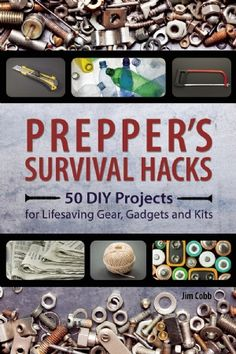 Prepper's Survival Hacks 50 DIY Projects for Lifesaving Gear, Gadgets and Kits By Jim Cobb Most people think of preppers as worriers with over active imaginations. Thinking the worst about e…