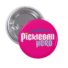 Pickleball Hero Pin / Button (pink) -- 15% OFF All Pickleball Apparel & Accessories!