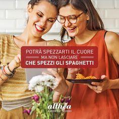 In amore come in guerra non esistono regole, ma in cucina sì! Ditelo alle vostre amiche, se spezza gli spaghetti prima o poi vi spezzerà anche il cuore!