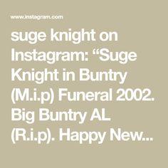 "suge knight on Instagram: ""Suge Knight in Buntry (M.i.p) Funeral 2002. Big Buntry AL (R.i.p). Happy New Year. #rare #bigbuntry #freesugeknight #feesuge #fuckpuff…"" Suge Knight, Funeral, Happy New Year, Math, Big, Instagram, Math Resources, Happy New Year Wishes, Mathematics"
