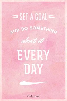 What is your next goal? Make an action list and cross one thing off each day. You will feel accomplished in no time! | Mary Kay