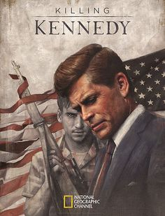 Killing Kennedy Poster Art Features Rob Lowe as John F. Kennedy - Us Weekly