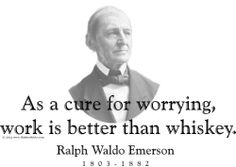 """ThinkerShirts.com presents Ralph Waldo Emerson and his famous quote """"As a cure for worrying, work is better than whiskey."""" Available in men, women and youth sizes"""