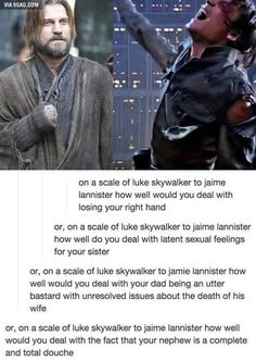 On a scale of Luke Skywalker to Jaime Lannister. - Magical memes and gifs that only a true geek could appreciate and laugh at. Fandom Crossover, My Sun And Stars, Comic, Fandoms, Luke Skywalker, Best Funny Pictures, Silly Pictures, Movie Tv, Fangirl