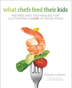 Book Review: What Chefs Feed Their Kids - ParentMap