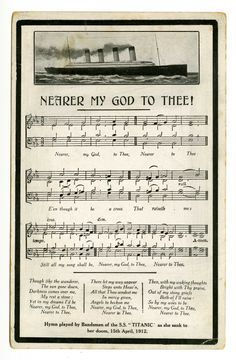 "Titanic Mourning Postcard from 1912. Many survivors remembered that the Titanic's eight musicians played the hymn ""Nearer My God to Thee"" immediately before the ship sank. The hymn became a popular theme on Titanic memorial postcards. None of the musicians survived. Courtesy Dr. Edward and Joanne Dauer. Built by Harland & Wolff"