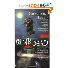 "Sookie Stackhouse series, Book Three, ""Club Dead"" by Charlaine Harris"