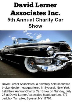 David Lerner Associates' 5th Annual Charity Car Show was held at 477 Jericho Turnpike, Syosset, New York 11791.  All proceeds from the event will be donated directly to the Nassau-Suffolk Chapter of the Autism Society of America to assist Long Island families affected by autism. http://news.davidlerner.com/news.php?include=145307