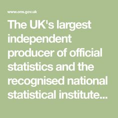 The UK's largest independent producer of official statistics and the recognised national statistical institute of the UK. Past Tense, Ielts, Statistics, Mental Health, Children, Young Children, Boys, Kids, Child