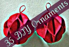 35 DIY Ornaments~there is still plenty of time to make, and give, these!