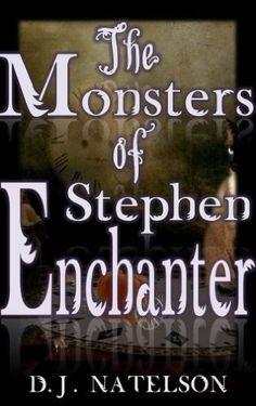 The Monsters of Stephen Enchanter by D.J. Natelson, http://www.amazon.com/dp/B00EXAD24E/ref=cm_sw_r_pi_dp_7oDDub1ZCXSGC  This book is proudly promoted by EliteBookService.com