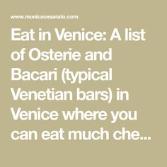 Eat in Venice: A list of Osterie and Bacari (typical Venetian bars) in Venice where you can eat much cheaper and better than in many tourist restaurants