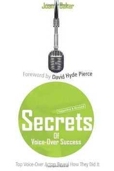 Secrets of Voice-Over Success: Top Voice-Over Actors Reveal How They Did It by Joan Baker. $20.36