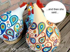 """Every time I see the """"girls"""" on Suzy's Artsy Craftsy Sitcom I laugh!!! One of these days I'm going to have to find a place that sells dried gourds so I can paint my own gossipy chickens!!!  Paisley Chickens/Suzys Artsy Craftsy Sitcom #crafts #painting #gourd art"""