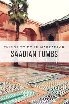 Exploring the Bahia Palace & Saadian Tombs of Marrakech - April Everyday Marrakech Travel, Morocco Travel, Africa Travel, Vietnam Travel, Places To Travel, Travel Destinations, Places To Go, Travel Things, Casablanca