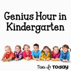 Teach It Today: Genius Hour in Kindergarten?