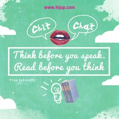 """Think before you Speak, Read before you Think."" -Fran Lebowitz #HijUpQuote #GetUpQuote #Quote"