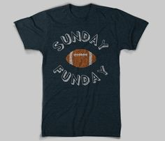 Definitely getting this for my boyfriend!  Sunday Funday T-Shirt