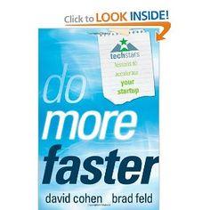 Do More Faster: TechStars Lessons to Accelerate Your Startup: Brad Feld, David Cohen: 9780470929834: Amazon.com: Books