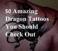 dragon tattoos, dragon tattoos for men, women, small, Celtic, tribal, girls, chest, Japanese, Chinese, meanings, feminine, best, female, pictures, movies,