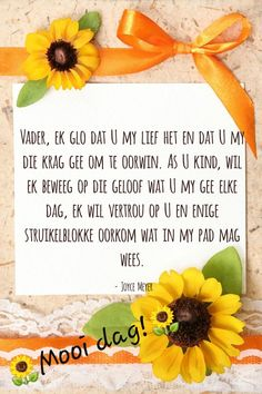 Good Morning Wishes, Good Morning Quotes, Lekker Dag, Goeie More, Joyce Meyer, Afrikaans, Birthday Wishes, Inspirational, Deep Thoughts