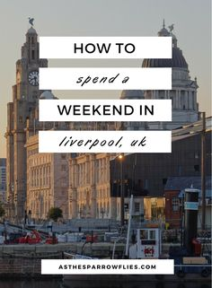 36 Hours In Liverpool | A Weekend in Liverpool | Liverpool City Break Guide | Visit Liverpool in the UK | UK City Break | Cheshire via @SamRSparrow