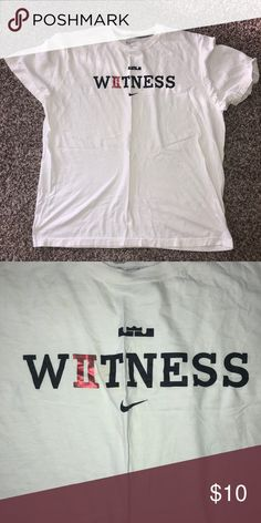 """131d99055 Nike LeBron """"Witness"""" Tee Older shirt but only worn once! Nike Shirts Tees"""