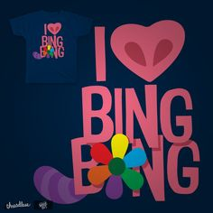 Wow, this is so cool! Who designed this?... ME! HAH! Click through and rate while the contest is up for voting! After that I hope it is still up and selling like hot cakes!  I Heart Bing Bong on Threadless