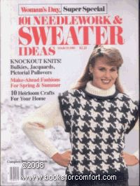 Woman's Day Super Special 101 Needlework & Sweater Ideas March 1984 by Editor Carolyn Gatto,http://www.amazon.com/dp/B0013E10KQ/ref=cm_sw_r_pi_dp_JX2Ksb0DZQ9VB5V0