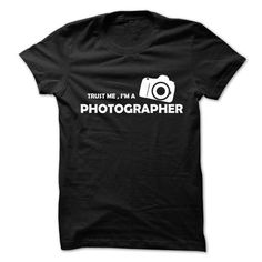 Trust me, I'm a photographer T Shirts, Hoodies. Check price ==► https://www.sunfrog.com/Hobby/Trust-me-im-a-photographer.html?41382 $23