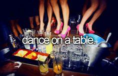 #dance on a table :-)