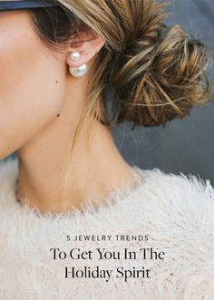 5 Jewelry Trends That Will Get You in the Holiday Spirit. Earrings and necklaces you need this holiday season.