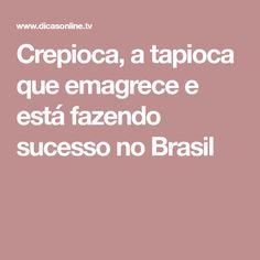 Crepioca, a tapioca que emagrece e está fazendo sucesso no Brasil